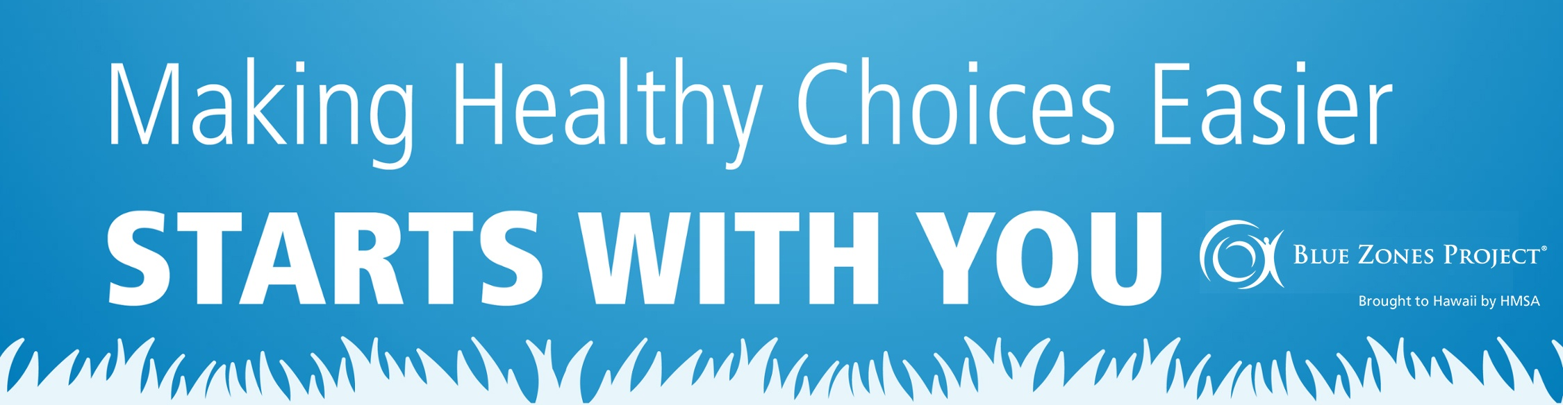 Making Healthy Choices Easier Starts With You