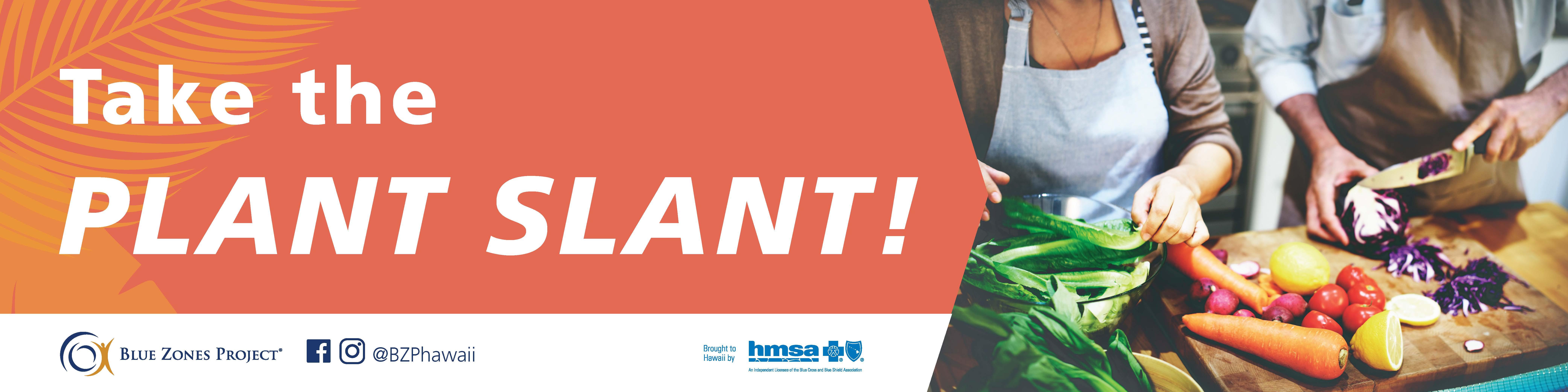 Take the Plant Slant!
