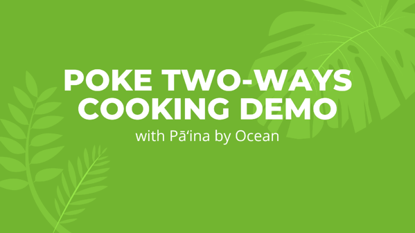 Poke Two-Ways Cooking Demo