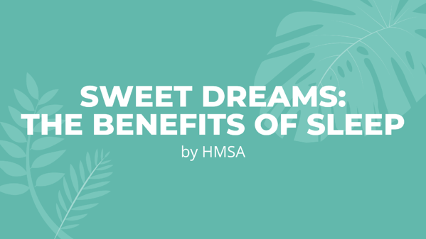 Sweet Dreams The Benefits of Sleep