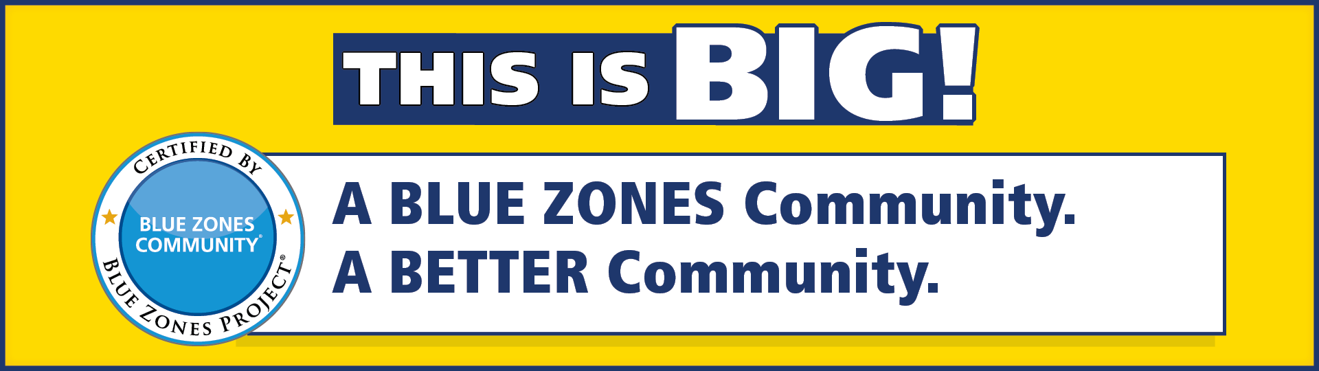 This is big! A blue zones community. A better community.