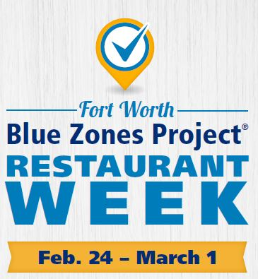 Fort Worth Blue Zones Project Restaurant Week: February 24-March 1